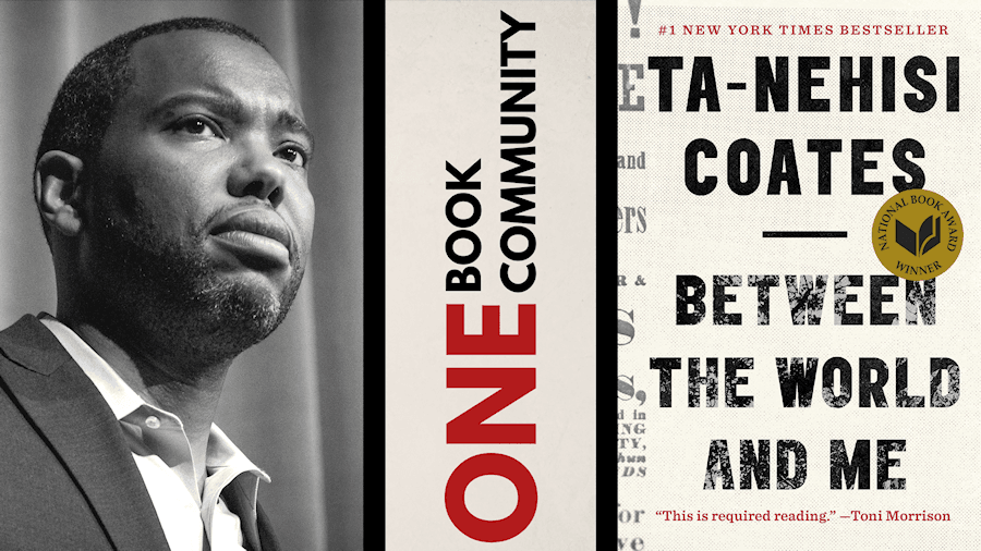 One Book, One Community - Between the World and Me by Ta-Nehisi Coates