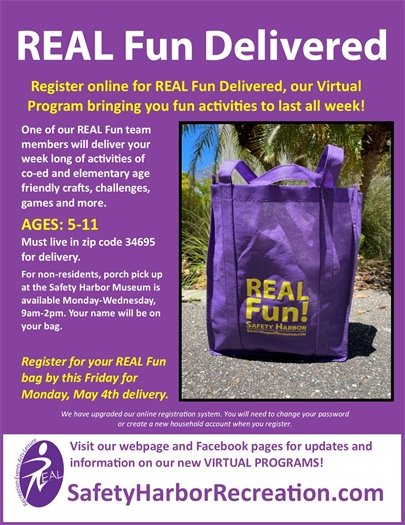 Register at safetyharborrecreation.com for your Real Fun Delivered bag of activities.