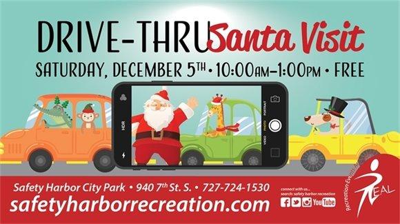 Drive-Thru Santa Visit Saturday, December 5th. 10am-1pm. FREE. Safety Harbor City Park, 940 7th St. S., 727-724-1530.