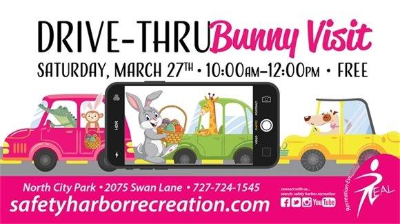 Drive-Thru Bunny Visit. Saturday, March 27th. 10am-12pm. FREE. North City Park, 727-724-1545