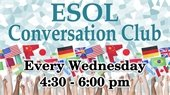 ESOL Conversation Club: Every Wednesday 4:30-6:00pm