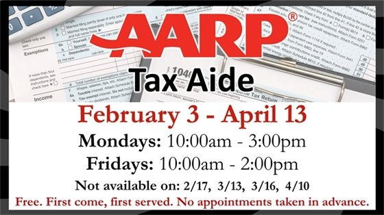 AARP Tax Aide. February 3 - April 13.