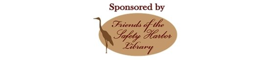 Sponsored by the Friends of the Safety Harbor Library