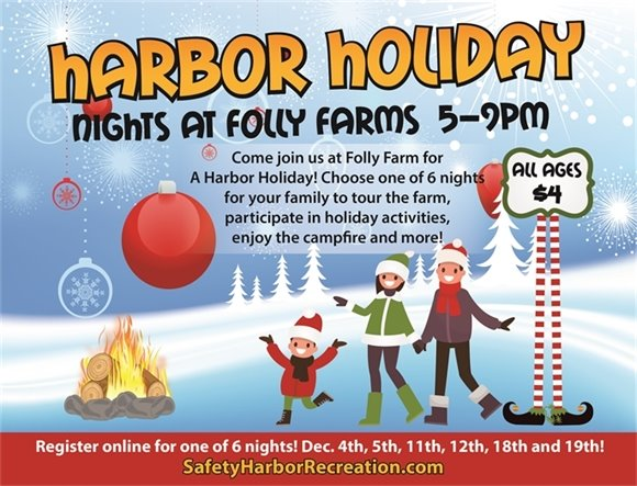 Family enjoying event, campfire. Harbor Holiday Nights at Folly Farms 5-9pm. Come join us at Folly Farm for A Harbor Holiday! Choose one of 6 nights for your family to tour the farm, participate in holiday activities, enjoy the campfire and more! All Ages $4. Register online for one of 6 nights! Dec. 4th, 5th, 11th, 12th, 18th and 19th! SafetyHarborRecreation.com