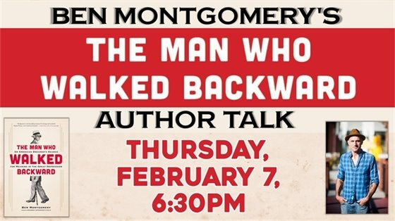 Ben Montgomery's The Man Who Walked Backwards