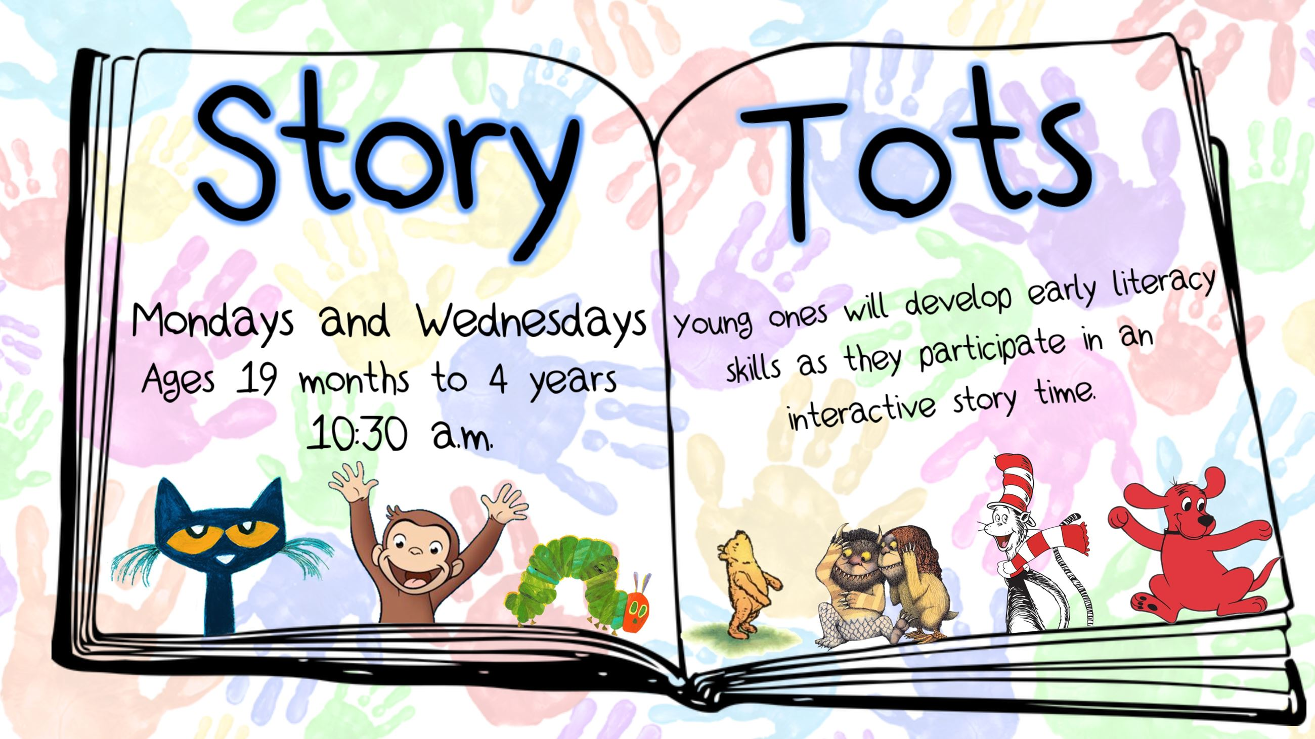 Story Tots. Mondays and Wednesdays, 10:30 a.m. Ages 19 months to 4 years.
